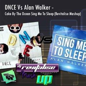 DNCE Vs Alan Walker - Cake By The Ocean Sing Me To Sleep